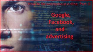 Google, Facebook, and advertising