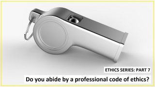 Ethics Part 7: Do you abide by a professional code of ethics?